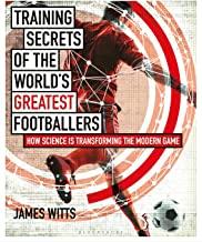 Training Secrets of the World's Greatest Footballers