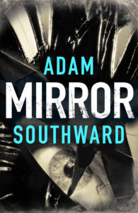 Mirror, Adam Southward